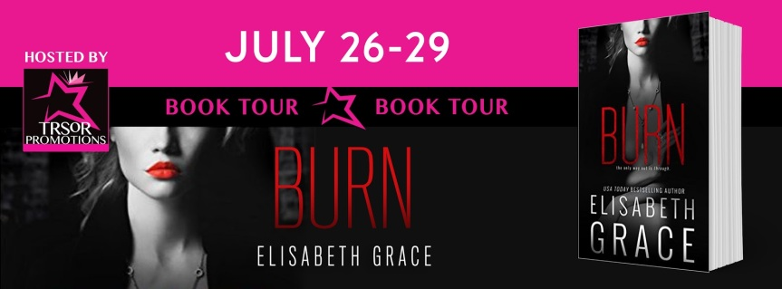 Book Tour With Review: Burn by Elisabeth Grace