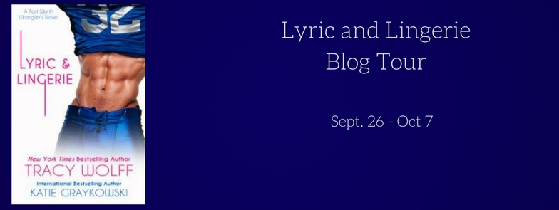 Blog Tour With Excerpt & Interview: Lyric & Lingerie by Tracy Wolff & KatieGraykowski